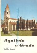 Aquileia e Grado: guida breve