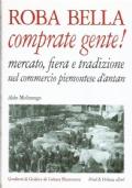 ROBA BELLA COMPRATE GENTE ! Mercato, fiera e tradizione nel commercio piemontese d'antan