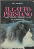 Il gatto persiano  Capirlo, allevarlo, educarlo e curarlo, per renderlo felice