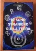 IO SONO STRANIERO SULLA TERRA. Scritti 1968-1999