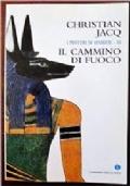 I MISTERI DI OSIRIDE - III IL CAMMINO DI FUOCO