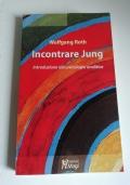 Incontrare Jung introduzione alla psicologia analitica