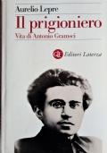 Il prigionero Vita di Antonio Gramsci