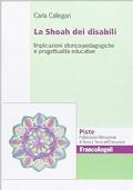 La shoah dei disabili. Implicazioni storico-pedagogiche e progettualità educative
