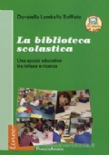 La biblioteca scolastica. Uno spazio educativo tra lettura e ricerca