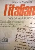 L'ITALIANO NELLA MATURITÀ Guida allo svolgimento di temi di letteratura storia e attualità