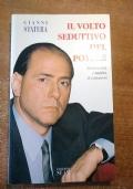 IL VOLTO SEDUTTIVO DEL POTERE Berlusconi, i media, il consenso