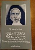 FRANCESCA SCHERVIER Fondatrice delle Suore Francescane dei Poveri