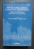 ATTI DI INTELLIGENZA E SVILUPPO ECONOMICO saggi per il bicentenario della nascita di carlo cattaneo