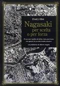 NAGASAKI PER SCELTA O PER FORZA - Il racconto inedito del pilota italo-americano che sganciò la seconda bomba atomica