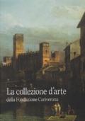 La collezione d'arte della Fondazione Cariverona