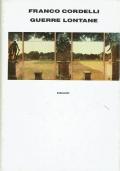 Guerre lontane. Franco Cordelli. Einaudi. 1990.