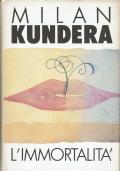 L'immortalità. Millan Kundera. Edizioni CDE. 1990.