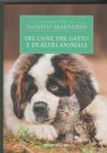 Del cane, del gatto e di altri animali  Viaggio di un naturalista tra gli animali domestici