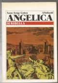 Angelica si ribella - romanzo rosa sentimentale storico PRIMA EDIZIONE