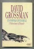DAVID GROSSMAN - UN POPOLO INVISIBILE : I PALESTINESI D'ISRAELE - 1993 1A EDIZ.