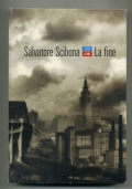 SALVATORE SCIBONA - LA FINE - 1A EDIZ. ITALIANA