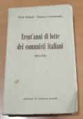TRENT' ANNI DI LOTTE DEI COMUNISTI ITALIANI 1921-1951
