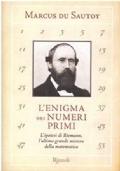 L'enigma Dei Numeri Primi L'ipotesi Di Riemann L'ultimo Grande Mistero Della Matematica