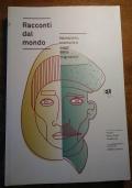RACCONTI DAL MONDO Narrazioni, memorie e saggi delle migrazioni Premio 'Pietro Conti' IX edizione