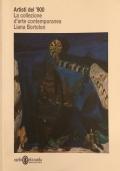 Artisti del '900 La collezione d'arte contemporanea Liana Bortolon