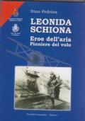 Leonida Schiona Eroe dell'aria Pioniere del volo