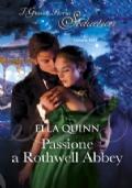 Passione a Rothwell Abbey + La misteriosa amante del conte  - Serie I Worthington -