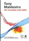 TONY MALDESTRO CHI L'AVREBBE MAI LETTO. LIBRO E CD AUDIO
