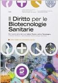 Il diritto per le biotecnologie sanitarie. per le Scuole superiori. Con e-book. Con espansione online