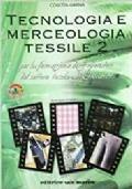 Tecnologia e merceologia tessile. Con espansione online. Per gli Ist. tecnici e professionali