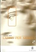 LATINO PER MODULI 2. [ Volume 2°: Corso di latino per il biennio delle superiori. Prima edizione. Firenze, Felice Le Monnier 2001 ]
