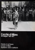 L'OCCHIO DI MILANO 48 FOTOGRAFI 1975-1977 ROTONDA DI VIA BESANA