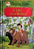 Il libro della giungla - Geronimo Stilton