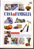 Casa & famiglia - Trucchi, segreti, curiosità e consigli pratici per migliorare la vita di tutti i giorni