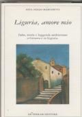 Liguria, amore mio Fiabe, storie e leggende ambientate in Liguria