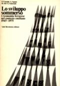 LO SVILUPPO SOMMERSO. L'ECONOMIA FERRARESE NEL CONTESTO EMILIANO 1945-1975