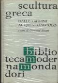 Scultura greca - Dalle origini al quinto secolo.Giovanni Becatti (a cura di)Mondadori.1961/1 edizione
