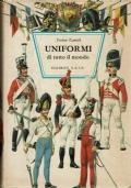 Uniformi di tutto il mondo.Preben Kannik.Editore S.a.i.e.1969/1 edizione