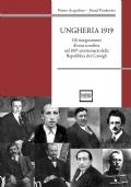 Ungheria 1919. Gli insegnamenti di una sconfitta nel 100° anniversario della Repubblica dei Consigli