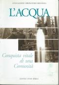 L'ACQUA. CONQUISTA VITALE DI UNA COMUNITA' (+ romanzo in omaggio)