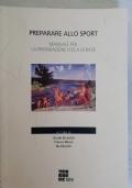 PREPARARE ALLO SPORT, manuale per la preparazione fisica di base