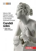 Candidi soles. Volume 1, Dalle origini all'età di Cesare. Storia e antologia della letteratura latina.