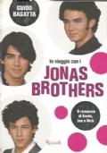 IN VIAGGIO CON I JONAS BROTHERS