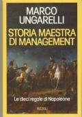 STORIA MAESTRA DI MANAGEMENT LE DIECI REGOLE DI NAPOLEONE