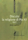 Discuto la religione di Pio XII. Il confronto alla pari e ancora attualissimo di un «libero religioso» con un papa