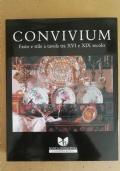 Convivium - Fasto e stile a tavola tra il XVI e il XIX secolo