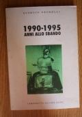 Anni allo sbando  1990-1995
