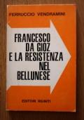 Francesco Da Gioz e la Resistenza nel bellunese