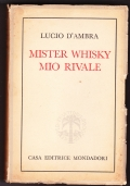 Mister Whisky mio rivale