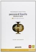 Percorsi di filosofia storia e temi volume 1a e 1b